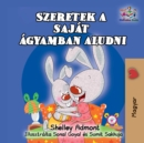 Szeretek a sajat agyamban aludni : I Love to Sleep in My Own Bed - Hungarian edition - eBook