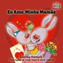 Eu Amo  Minha Mamae : I Love My Mom - Portuguese edition - eBook