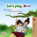 Let's Play, Mom! - eBook