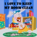 I Love to Keep My Room Clean - eBook