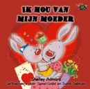 Ik hou van mijn moeder : I Love My Mom - Dutch edition - eBook