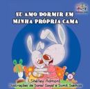 Eu Amo Dormir em Minha Propria Cama : I Love to Sleep in My Own Bed - Portuguese Edition - eBook
