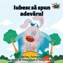Iubesc sa spun adevarul : I Love to Tell the Truth - Romanian edition - eBook