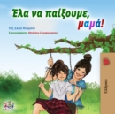 Ela na paixoume, mama! : Let's Play, Mom!  - Greek edition - eBook