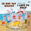 Ik hou van helpen I Love to Help : Dutch English Bilingual - eBook