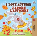 I Love Autumn J'adore l'automne : English French Bilingual Book - eBook