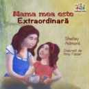 Mama mea este extraordinara : My Mom is Awesome - Romanian edition - eBook