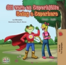 Being a Superhero (Swedish English Bilingual Book) - eBook