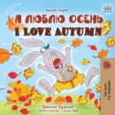 I Love Autumn (Russian English Bilingual Book) - eBook