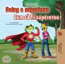 Being a Superhero (English Romanian Bilingual) : English Romanian Bilingual Collection - eBook