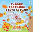 J'adore l'automne I Love Autumn : French English Bilingual - eBook