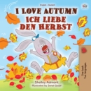 I Love Autumn Ich liebe den Herbst : English German Bilingual Book - eBook