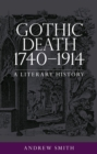 Gothic death 1740-1914 : A literary history - eBook