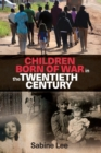 Children Born of War in the Twentieth Century - Book