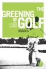 The greening of golf : Sport, globalization and the environment - eBook