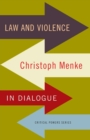 Law and Violence : Christoph Menke in Dialogue - Book