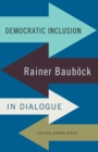 Democratic Inclusion : Rainer BauboeCk in Dialogue - Book