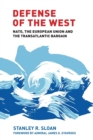 Defense of the West : NATO, the European Union and the Transatlantic Bargain - Book