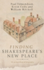 Finding Shakespeare's New Place : An archaeological biography - eBook