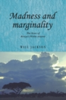 Madness and Marginality : The Lives of Kenya's White Insane - Book