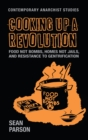 Cooking up a revolution : Food Not Bombs, Homes Not Jails, and resistance to gentrification - eBook