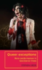 Queer exceptions : Solo performance in neoliberal times - eBook