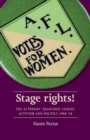 Stage Rights! : The Actresses' Franchise League, Activism and Politics 1908-58 - Book