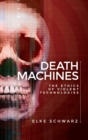 Death Machines : The Ethics of Violent Technologies - Book