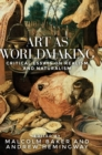 Art as Worldmaking : Critical Essays on Realism and Naturalism - Book