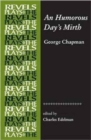 An Humorous Day's Mirth : By George Chapman - Book
