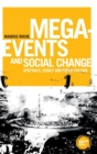 Mega-Events and Social Change : Spectacle, Legacy and Public Culture - Book