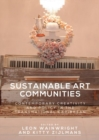 Sustainable Art Communities : Contemporary Creativity and Policy in the Transnational Caribbean - Book
