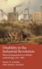 Disability in the Industrial Revolution : Physical Impairment in British Coalmining, 1780-1880 - Book