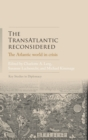 The Transatlantic Reconsidered : The Atlantic World in Crisis - Book