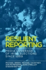 Resilient reporting : Media coverage of Irish elections since 1969 - eBook