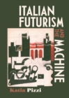 Italian futurism and the machine - eBook