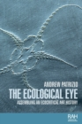 The Ecological Eye : Assembling an Ecocritical Art History - Book