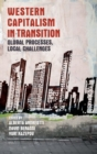 Western Capitalism in Transition : Global Processes, Local Challenges - Book