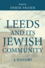 Leeds and its Jewish Community : A History - Book
