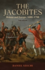 The Jacobites : Britain and Europe, 1688-1788   2nd Edition - Book