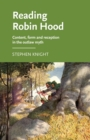 Reading Robin Hood : Content, Form and Reception in the Outlaw Myth - Book