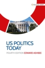 US politics today : Fourth edition - eBook