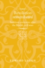 Revolution remembered : Seditious memories after the British civil wars - eBook