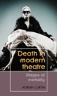 Death in modern theatre : Stages of mortality - eBook