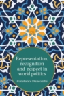 Representation, Recognition and Respect in World Politics : The Case of Iran-Us Relations - Book