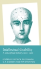 Intellectual Disability : A Conceptual History, 1200-1900 - Book