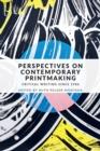 Perspectives on Contemporary Printmaking : Critical Writing Since 1986 - Book