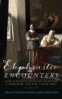 Ekphrastic Encounters : New Interdisciplinary Essays on Literature and the Visual Arts - Book