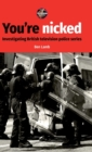 You'Re Nicked : Investigating British Television Police Series - Book
