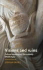 Visions and Ruins : Cultural Memory and the Untimely Middle Ages - Book